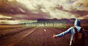 Inspirational Travel Videos