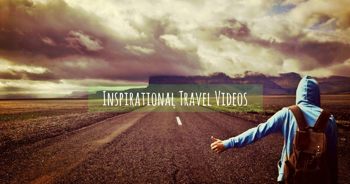 Inspirational Travel Videos