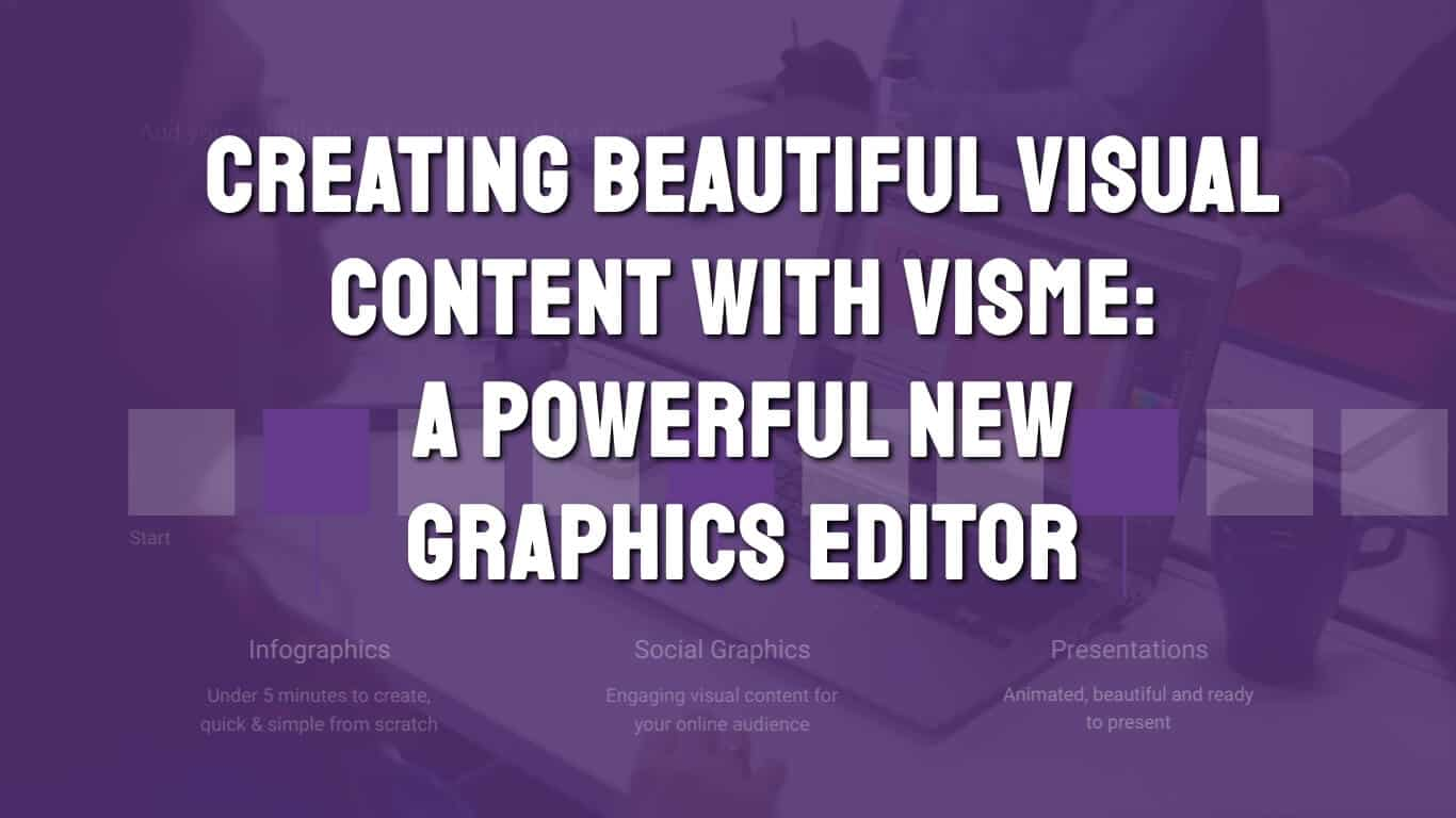 Creating beautiful visual content with Visme: A powerful new graphics editor