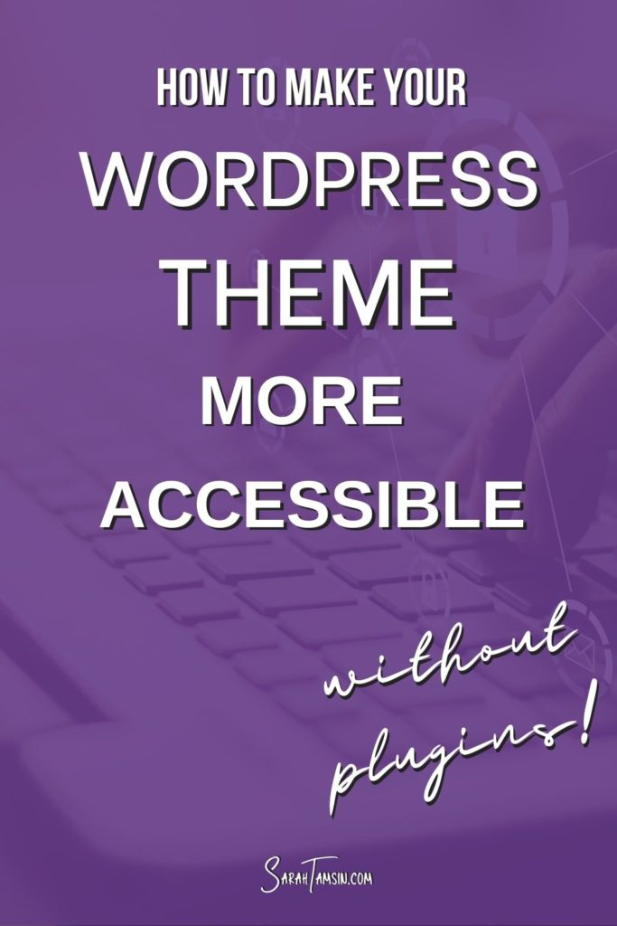 How to make your WordPress theme more accessible without plugins - tips for website accessibility
