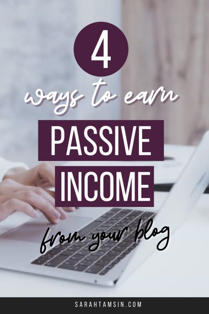 4 ways to earn passive income from your blog