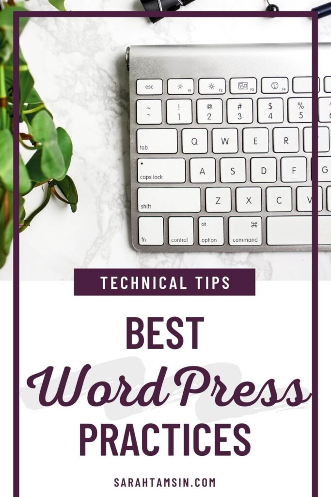 Technical Tips: Best WordPress Practices for bloggers