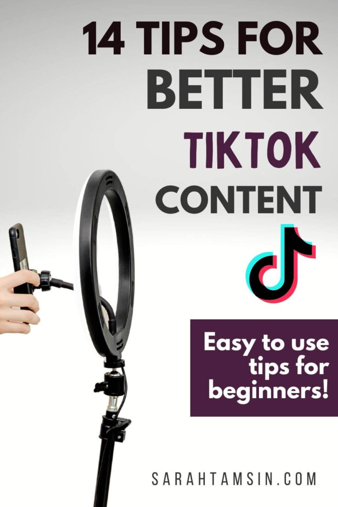 14 Tips for Better TikTok Content - easy to use tips for beginners